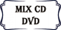 MIX CD & DVD