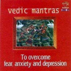 恐れと不安、憂うつに打ち克つヴェーダ・マントラ