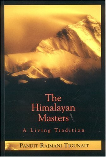 The Himalayan Masters: A Living Tradi...