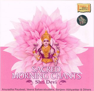 Sacred Morning Chants - Shri Devi