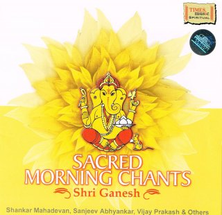 Sacred Morning Chants - Shri Ganesha