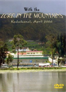 Lord in the Mountains(2006年コダイカナル訪問のDVD)