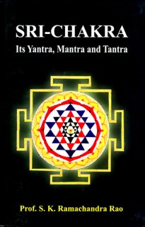 SRI-CHAKRA - Its Yantra, Mantra and Tantra