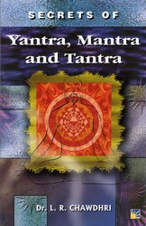 Secrets of Yantra, Mantra and Tantra