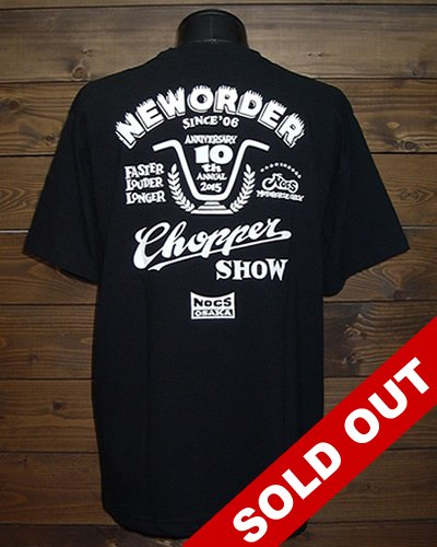 NEW ORDER CHOPPER SHOW 10th T-shirt