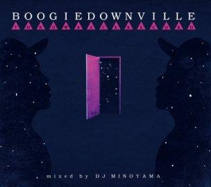 DJ MINOYAMA [ BOOGIEDOWNVILLE ] MIX CD