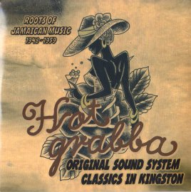 HOT GRABBA [ ROOTS OF JAMAICAN MUSIC 1948~1959 ] MIX CD