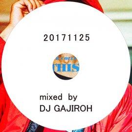 DJ GAJIROH [ 20171125 ] MIX CD