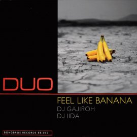 DJ GAJIROH・DJ IIDA [ FEEL LIKE BANANA ] MIX CD