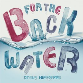 DJ BUN & HIPHOPMAN [ FOR THE BACK WATER vol.1 ] MIX CD