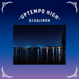 DJ GAJIROH [ UPTEMPO HIGH ] MIX CD