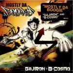 DJ GAJIROH + B-COSMO / MOSTLY DA BOOGIE
