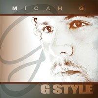 Micah G (マイカ・G) G Style (2009) -CD-
