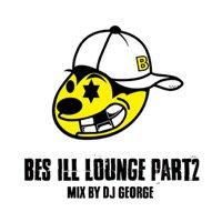 BES & DJ GEORGE「BES ILL LOUNGE Part 2」MIX CD