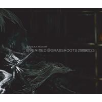 JUZU a.k.a MOOCHY「LIVE MIXED @GRASSROOTS 20080523」MIX CD