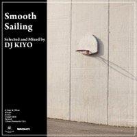 9/20 DJ KIYO「Smooth Sailing」完全限...