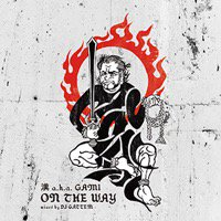 漢 a.k.a. GAMI「ON THE WAY」MIX CD
