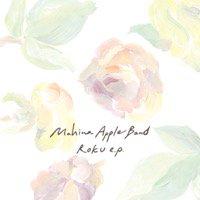 4/15 Mahina Apple Band「ROKU e.p.」...