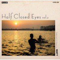 WATT「Half Closed Eyes Vol.2」完全限定生産MIX CD