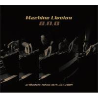 O.N.O「Machine Livelog at module,tokyo 30/Jan/2009」CD