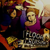 DJ NOZAWA「FloorCruising 8」初回500枚プレスMIX CD