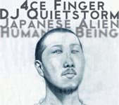 DJ QUIETSTORM + 4CE FINGER「JAPANESE ALIEN HUMAN BEING」 CD
