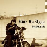 DyyPRIDE「Ride So Dyyp」CD