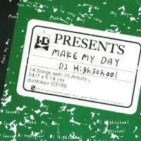 DJ HIGHSCHOOL「MAKE MY DAY」初回限定特典付CD