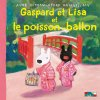 <img class='new_mark_img1' src='//img.shop-pro.jp/img/new/icons58.gif' style='border:none;display:inline;margin:0px;padding:0px;width:auto;' />31   Gaspard et Lisa et le poisson ballon ☆ Gaspard et Lisa☆フランス語絵本 日本語訳つき