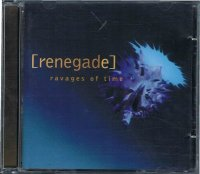 RENEGADE/RAVAGES OF TIME