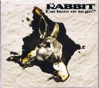 RABBIT/Eat here or to go?