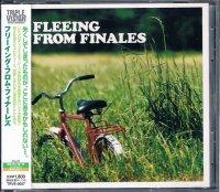 フリーイング・フロム・フィナーレズ/FLEEING FROM FINALES