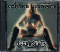 KENNY SERANE & STEPHANE BOUTINAUD/WORKSHOP