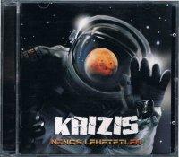 KRIZIS/NINCS LEHETETLEN