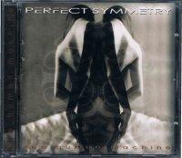 PERFECT SYMMETRY/the human machine