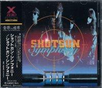ショットガン・シンフォニー/SHOTGUN SYMPHONY