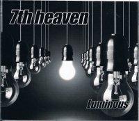 7th heaven/Luminous