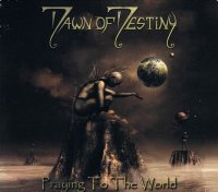DAWN OF DESTINY/PLAYING TO THE WORLD
