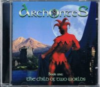 ARCHONTES/BOOK ONE : THE CHILD OF TWO WORLDS