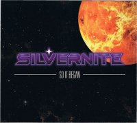 SILVERNITE/SO IT BEGAN