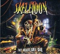 SKELETOON/THEY NEVER SAY DIE