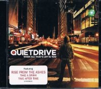 QUIETDRIVE/WHEN ALL THAT'S LEFT IS YOU