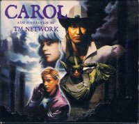 TM NETWORK/CAROL〜A DAY IN A GIRL'S LIFE〜[デジパック]