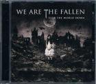 WE ARE THE FALLEN/TEAR THE WORLD DOWN