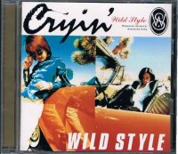 WILD STYLE/Cryin'