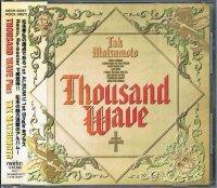 松本孝弘/THOUSAND WAVE Plus