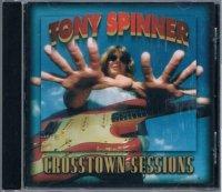 トニー・スピナー/クロスタウン・セッションズ