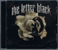 THE LETTER BLACK/HANGING ON BY A THREAD