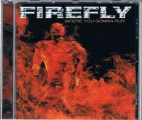 FIREFLY/WHERE YOU GONNA RUN