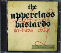 THE UPPERCLASS BASTARDS/no−bless oblige
